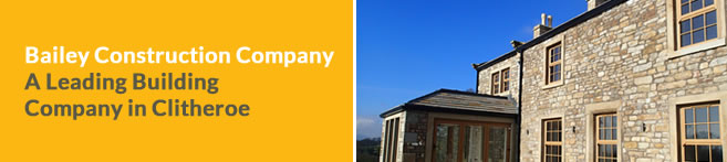 Bailey Contracts a leading building company in Clitheroe